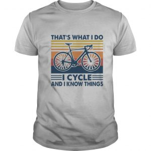 Bicycle That's What I Do I Cycle And I Know Things Vintage shirt