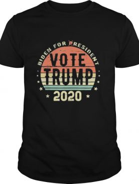 Biden for Resident Vote Trump Vintage 2020 shirt