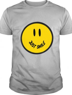 Just Smile Happy Smiley Face Fun Confident Novelty shirt