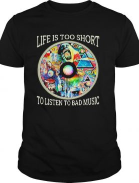 Pink floyd band cd life is too short to listen to bad music shirt
