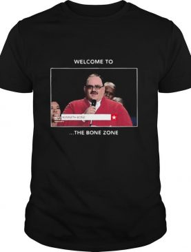 Welcome To The Bone Zone shirt