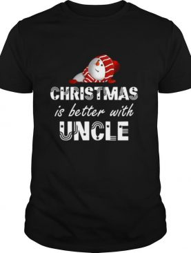 Christmas Is Better With Uncle shirt