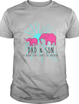 Dad and Son A Bond That Cant Be Broken shirt