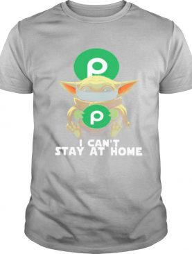 I Can't Stay At Home Baby Yoda Face Mask Hug Publix Super Markets shirt