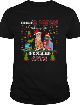 Its Not A Party Until A Few Show Up Cats shirt