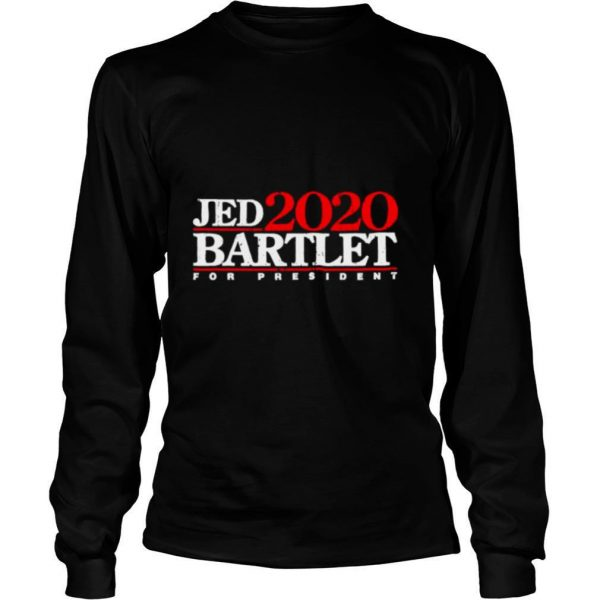 Jed Bartlet For President 2020 Election shirt