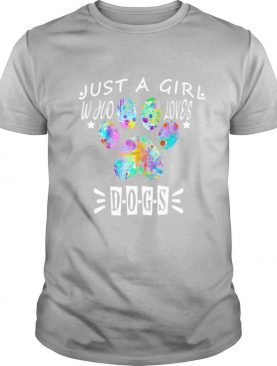 Paw Dog Just A Girl Who Loves Dogs shirt