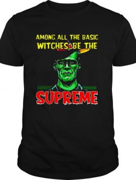 Among all the basic witches be the Supreme shirt