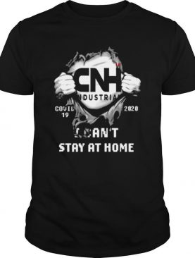 Blood inside me CNH Industrial Covid 19 2020 I cant stay at home shirt