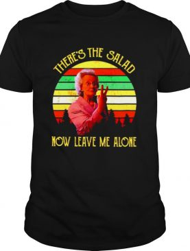 Doris theres the salad now leave me alone shirt