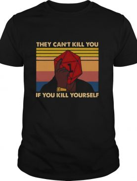 Dungeon Dragons they cant kill you if you kill yourself vintage shirt