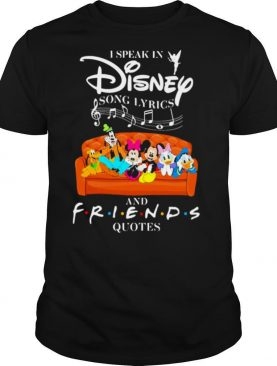 I Speak In Disney Song Lyrics And Friends Quotes shirt