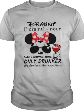 Mickey Durant LIke A Normal Aunt Only Drunker shirt