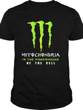 Mitochondria Is The Powerhouse Of The Gell Monster Energy Logo shirt