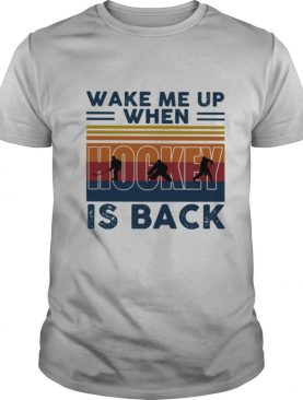 Wake Me Up When Hockey Is Back Vintage shirt