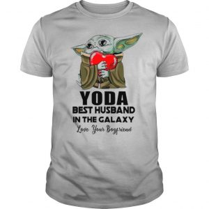 Yoda Best Husband In The Galaxy Love Your Boyfriend shirt