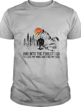 And Into The Forest I Go To Lose My Mind And Find My Soul Bigfoot Sunset shirt