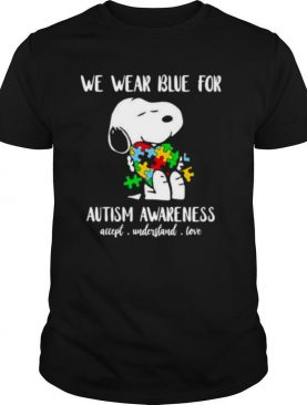 We Wear Blue For Autism Awareness Accept Understand Snoopy Shirt